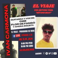 #ElViaje 33: Ivan Carmona (CM2, Flor de Fango y ahora solista) #RockPeruano