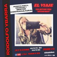EL VIAJE : Entrevista a Rodolfo Ybarra - Esquina Rock con Ayo Rivasplata