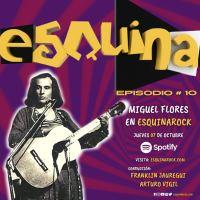 #Esquinarock # 10: Miguel Flores : The Loops, Spirit of San Louis, Thee Image y batero de la banda de hard rock PAX, ex Director del Instituto Nacional de Cultura